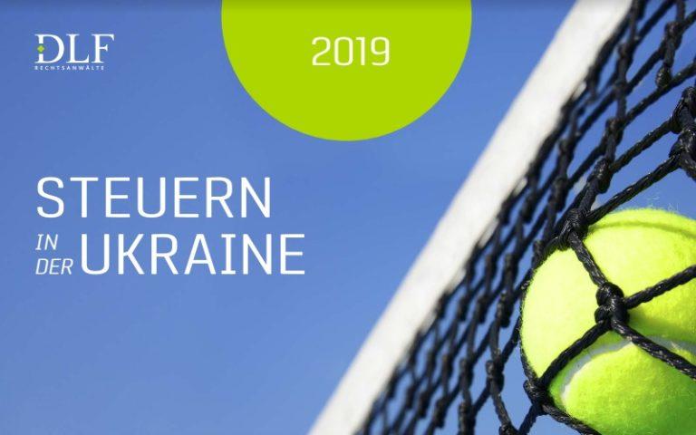 Steuern in der Ukraine 2019 - DLF Rechtsanwaelte Ukraine